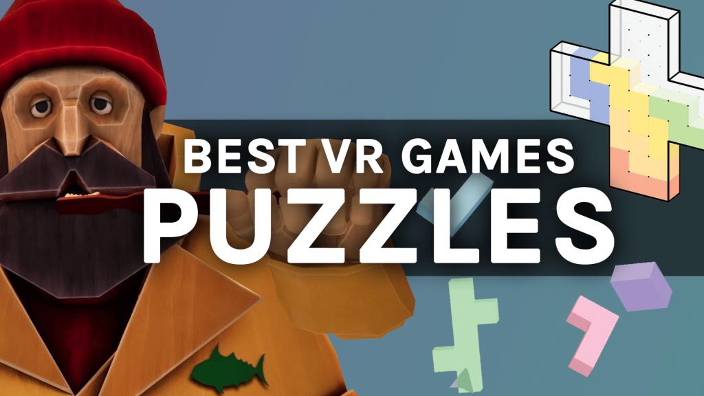 15 meilleurs jeux et expériences de puzzle VR pour tous les casques VR